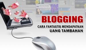 1. blogging cara fantastis mendapatkan uang tambahan