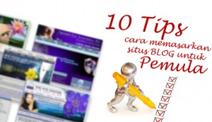 10 tips cara memasarkan situs blog untuk pemula