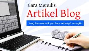cara menulis artikel blog yang bisa menarik pembaca sebanyak mungkin