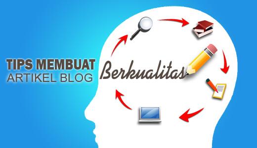 Tips Membuat Artikel blog yang Berkualitas